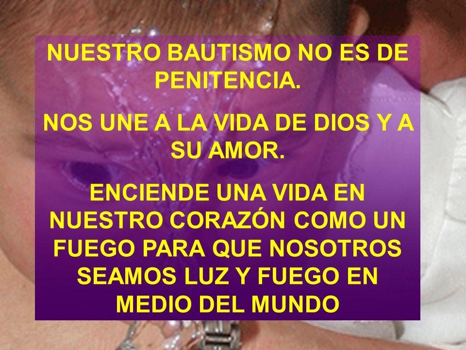 NUESTRO BAUTISMO NO ES DE PENITENCIA.