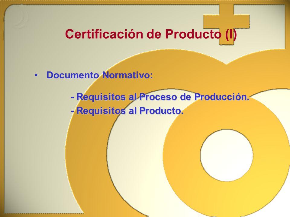 Certificación de Producto (I)