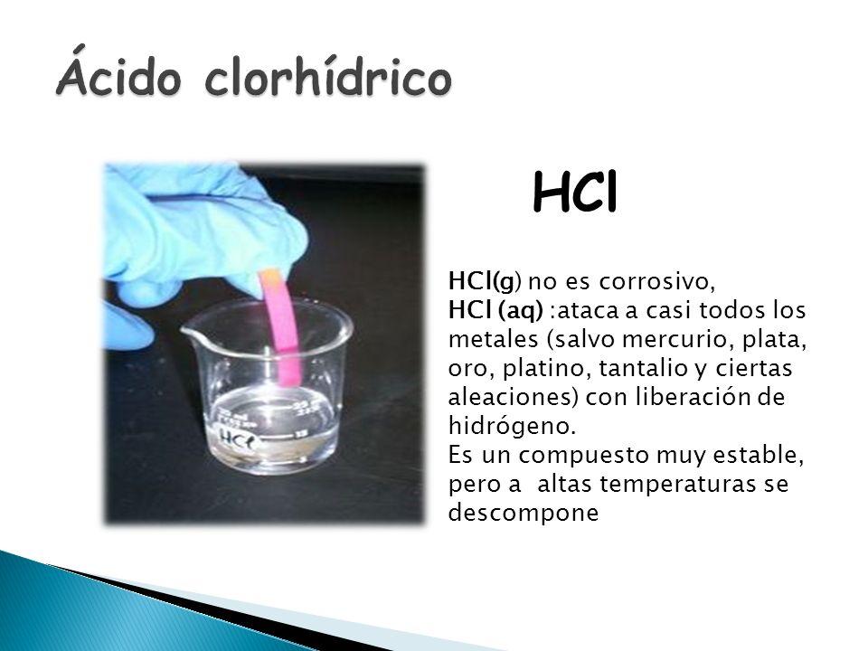 HCl Ácido clorhídrico HCl(g) no es corrosivo,
