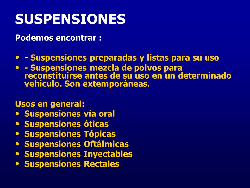 SUSPENSIONES Podemos encontrar :