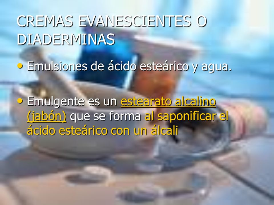 CREMAS EVANESCIENTES O DIADERMINAS