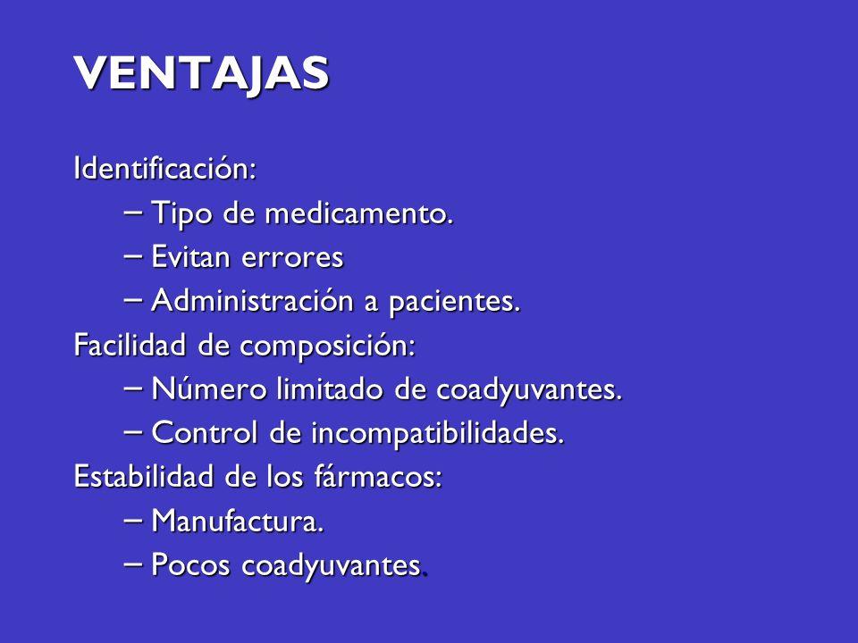 VENTAJAS Identificación: Tipo de medicamento. Evitan errores