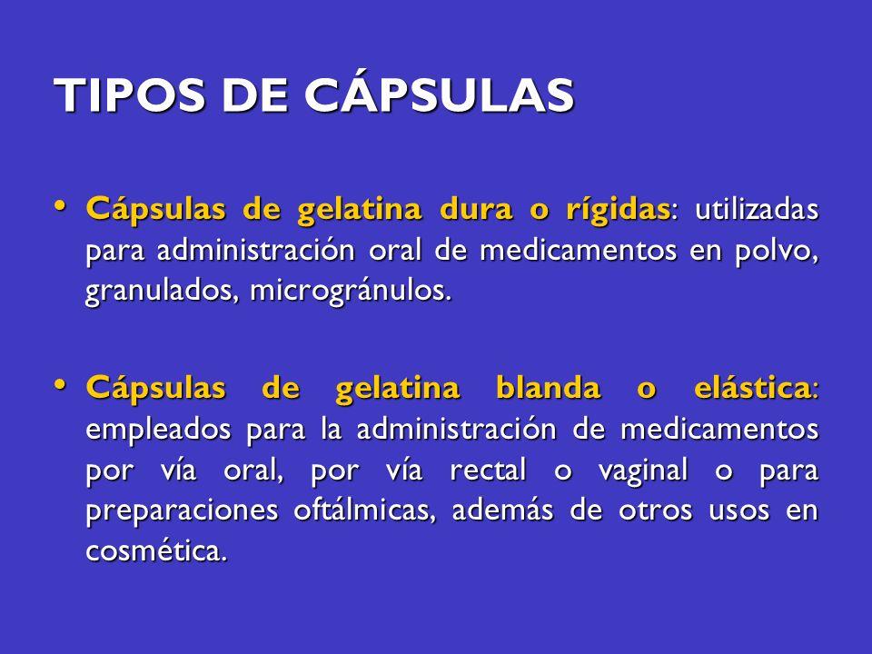 TIPOS DE CÁPSULASCápsulas de gelatina dura o rígidas: utilizadas para administración oral de medicamentos en polvo, granulados, microgránulos.