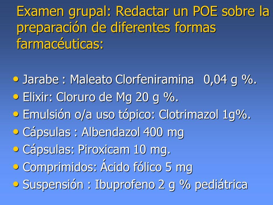 Examen grupal: Redactar un POE sobre la preparación de diferentes formas farmacéuticas: