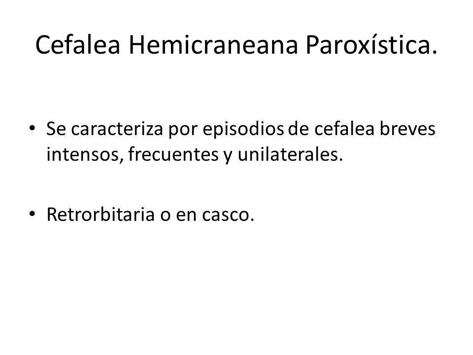 Cefalea Hemicraneana Paroxística.