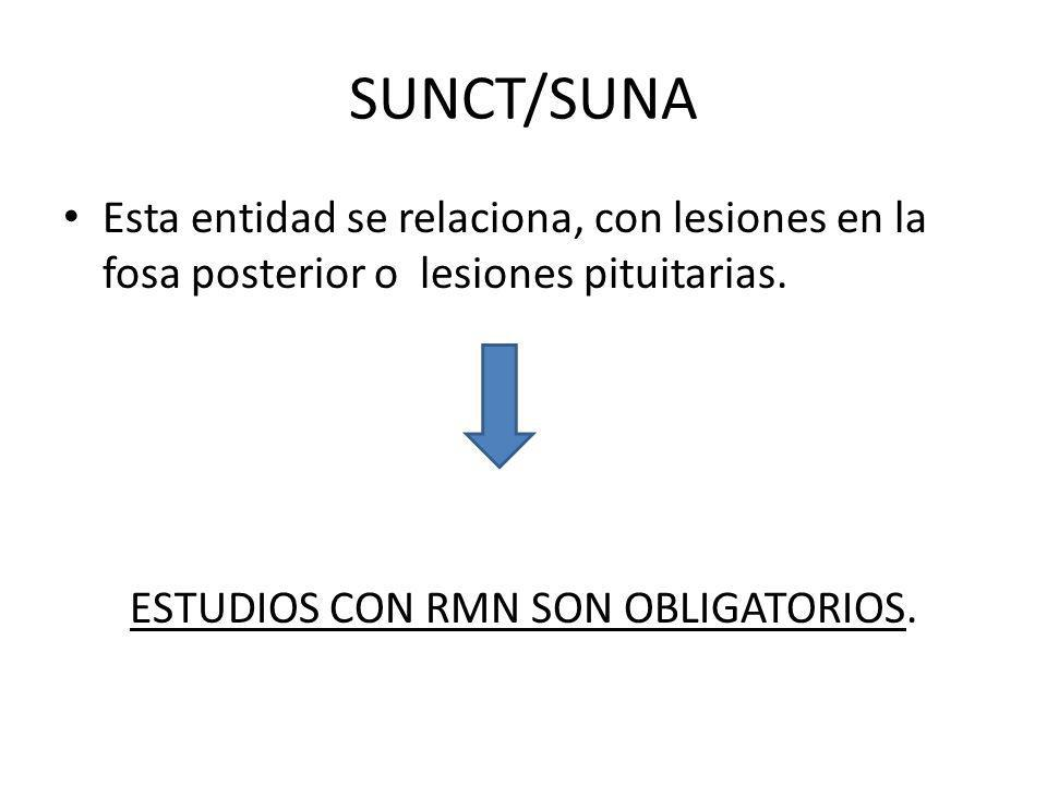ESTUDIOS CON RMN SON OBLIGATORIOS.