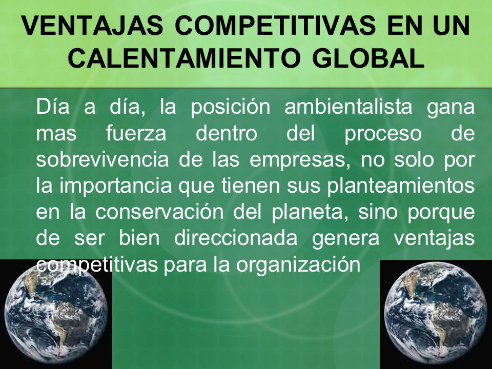 VENTAJAS COMPETITIVAS EN UN CALENTAMIENTO GLOBAL