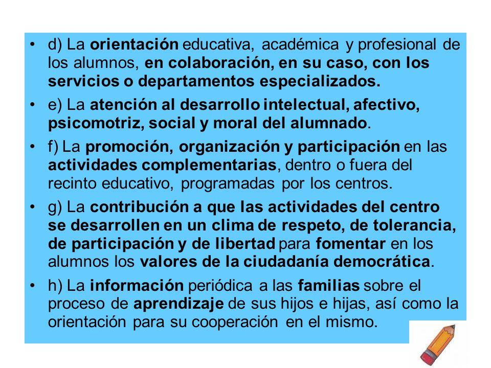 d) La orientación educativa, académica y profesional de los alumnos, en colaboración, en su caso, con los servicios o departamentos especializados.