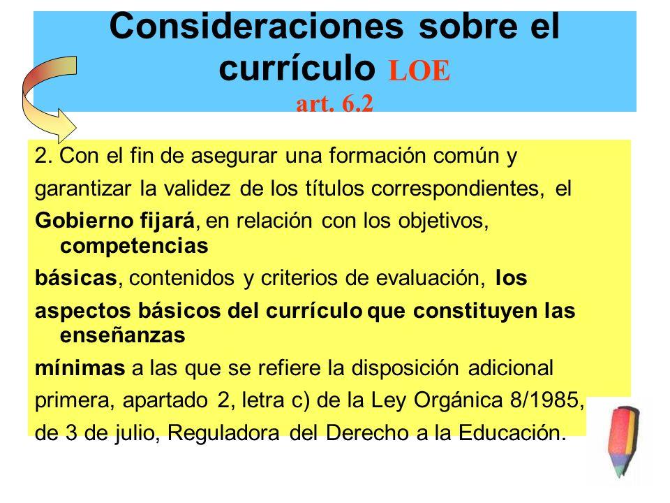 Consideraciones sobre el currículo LOE art. 6.2