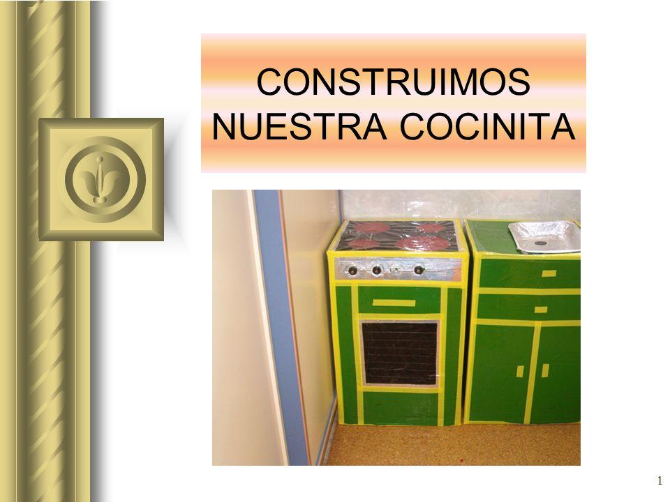 CONSTRUIMOS NUESTRA COCINITA