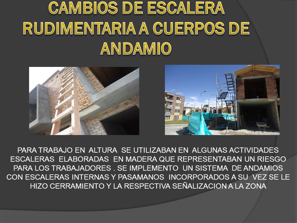 CAMBIOS DE ESCALERA RUDIMENTARIA A CUERPOS DE ANDAMIO