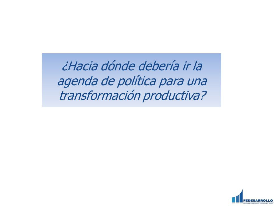 ¿Hacia dónde debería ir la agenda de política para una transformación productiva