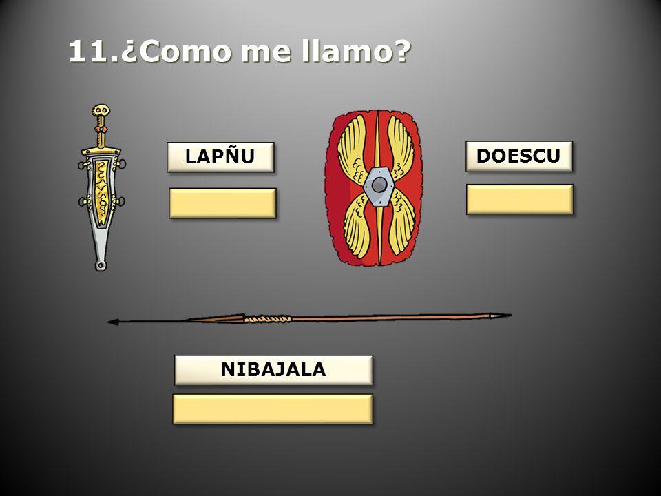 11.¿Como me llamo LAPÑU DOESCU NIBAJALA