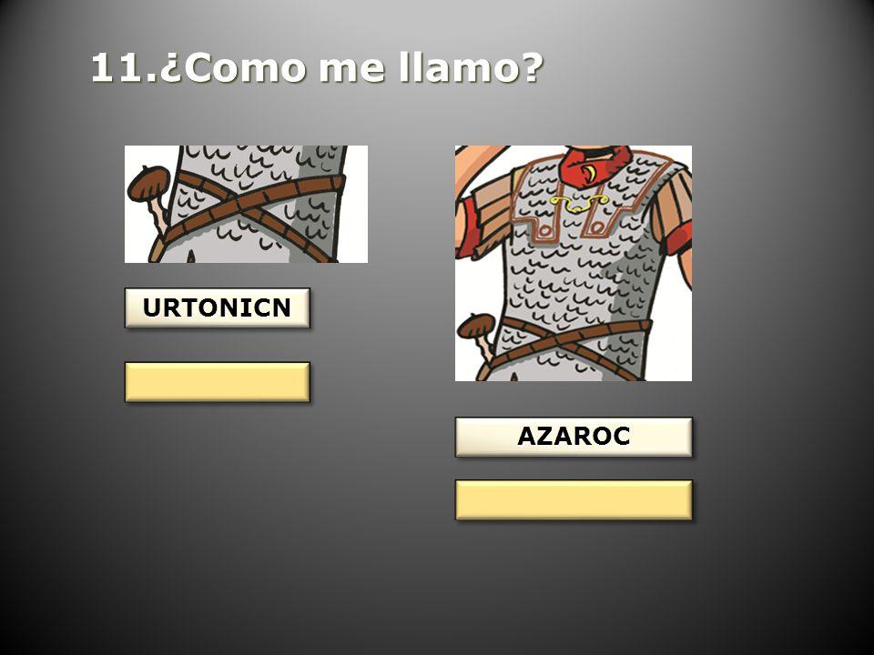 11.¿Como me llamo URTONICN AZAROC