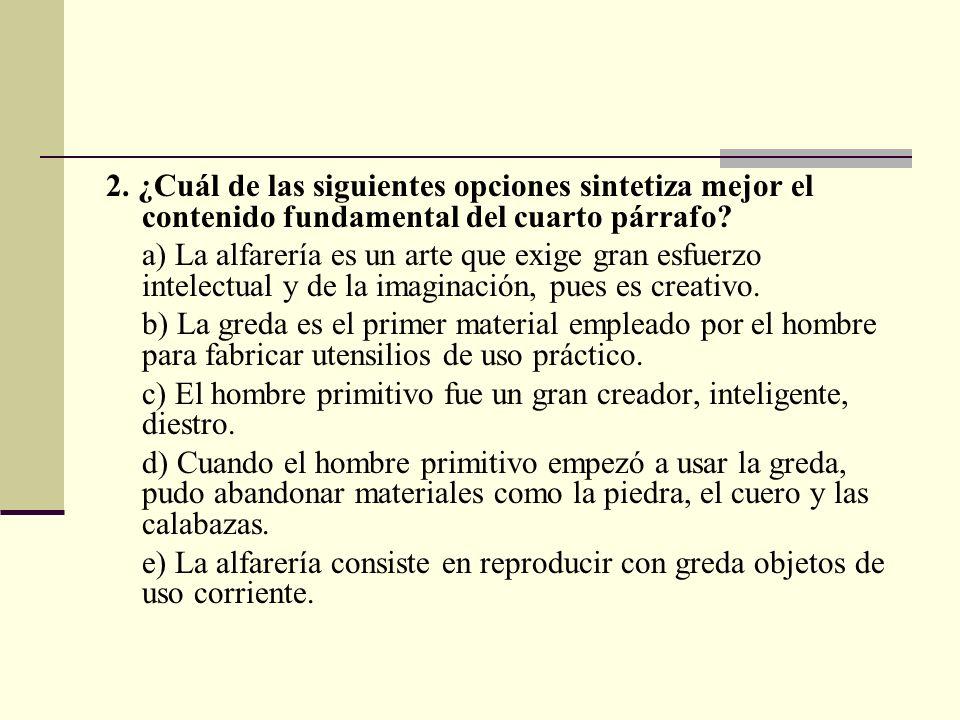 2. ¿Cuál de las siguientes opciones sintetiza mejor el contenido fundamental del cuarto párrafo