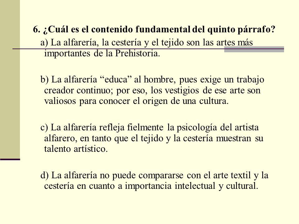 6. ¿Cuál es el contenido fundamental del quinto párrafo