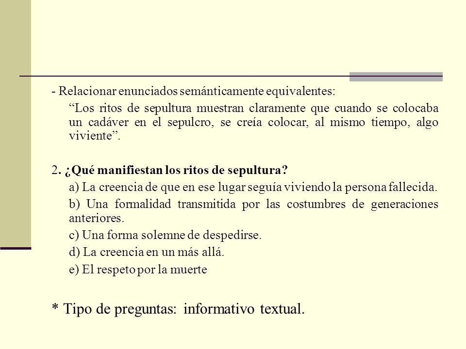 * Tipo de preguntas: informativo textual.