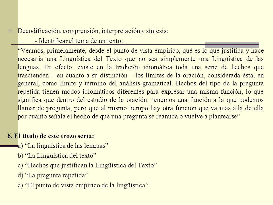Decodificación, comprensión, interpretación y síntesis: