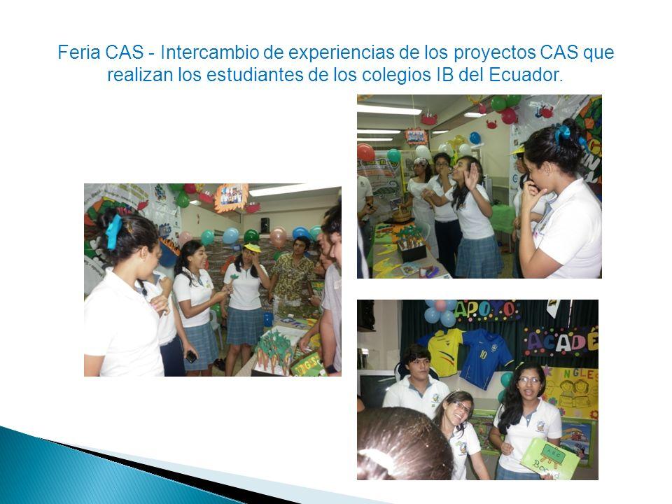 Feria CAS - Intercambio de experiencias de los proyectos CAS que realizan los estudiantes de los colegios IB del Ecuador.