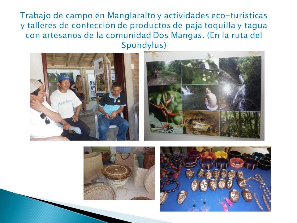 Trabajo de campo en Manglaralto y actividades eco-turísticas y talleres de confección de productos de paja toquilla y tagua con artesanos de la comunidad Dos Mangas.