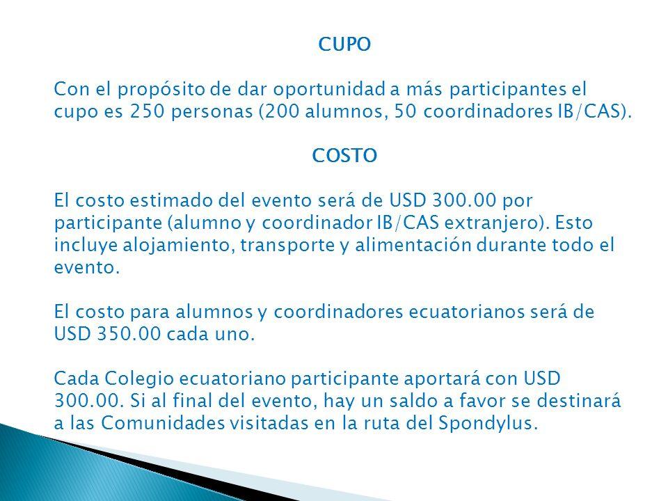 CUPO Con el propósito de dar oportunidad a más participantes el cupo es 250 personas (200 alumnos, 50 coordinadores IB/CAS).
