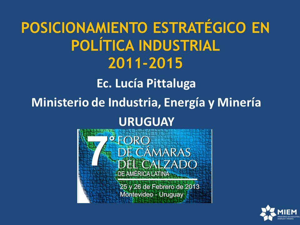POSICIONAMIENTO ESTRATÉGICO EN POLÍTICA INDUSTRIAL 2011-2015