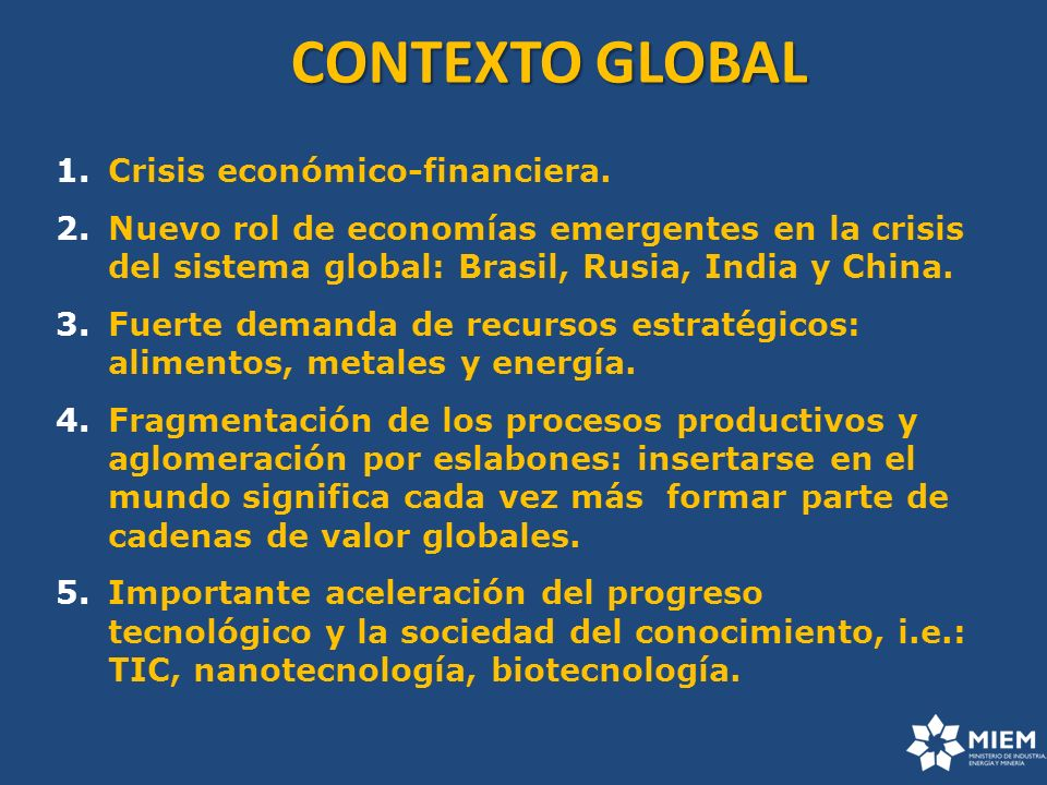 CONTEXTO GLOBAL Crisis económico-financiera.