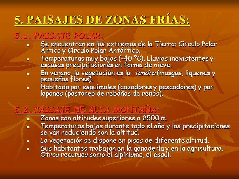 5. PAISAJES DE ZONAS FRÍAS: