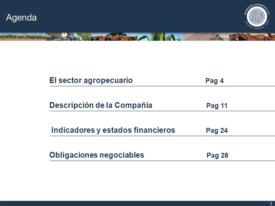Agenda El sector agropecuario Pag 4 Descripción de la Compañía Pag 11
