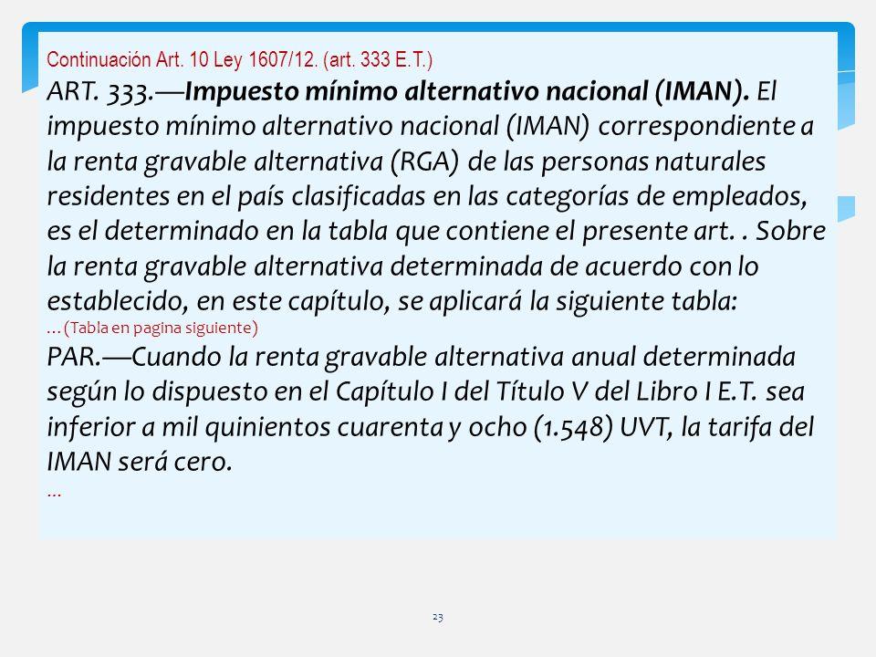 Continuación Art. 10 Ley 1607/12. (art. 333 E.T.)