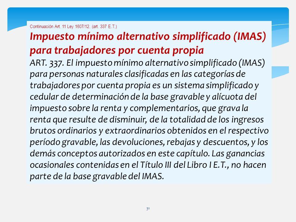 Continuación Art. 11 Ley 1607/12. (art. 337 E.T.)