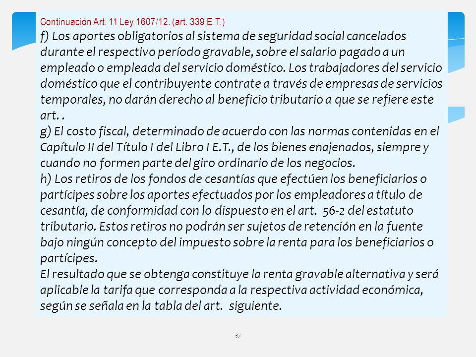 Continuación Art. 11 Ley 1607/12. (art. 339 E.T.)