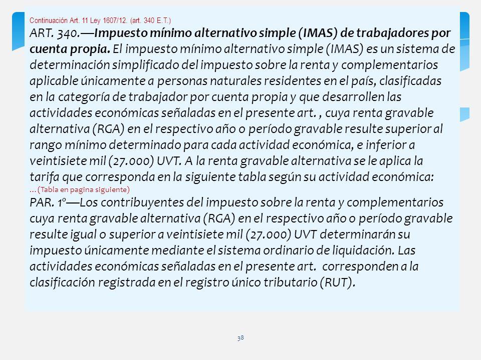 Continuación Art. 11 Ley 1607/12. (art. 340 E.T.)