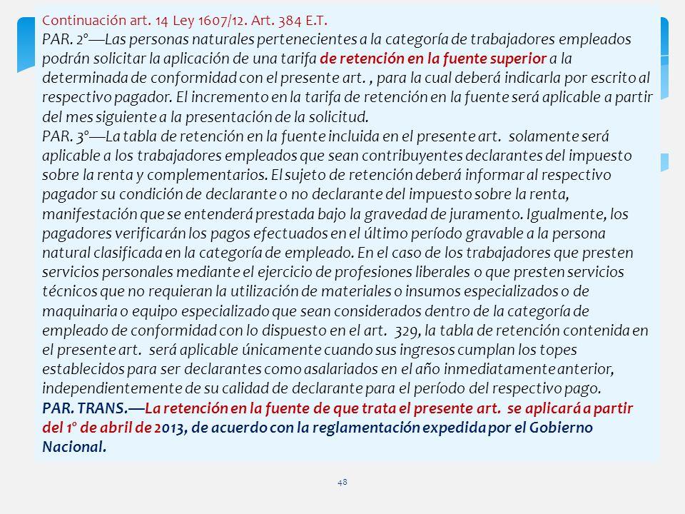 Continuación art. 14 Ley 1607/12. Art. 384 E.T.