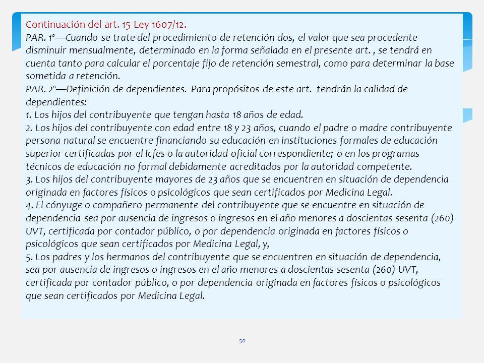 Continuación del art. 15 Ley 1607/12.