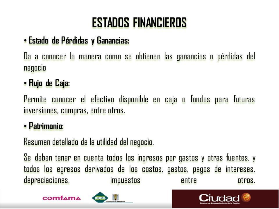 ESTADOS FINANCIEROS Estado de Pérdidas y Ganancias: