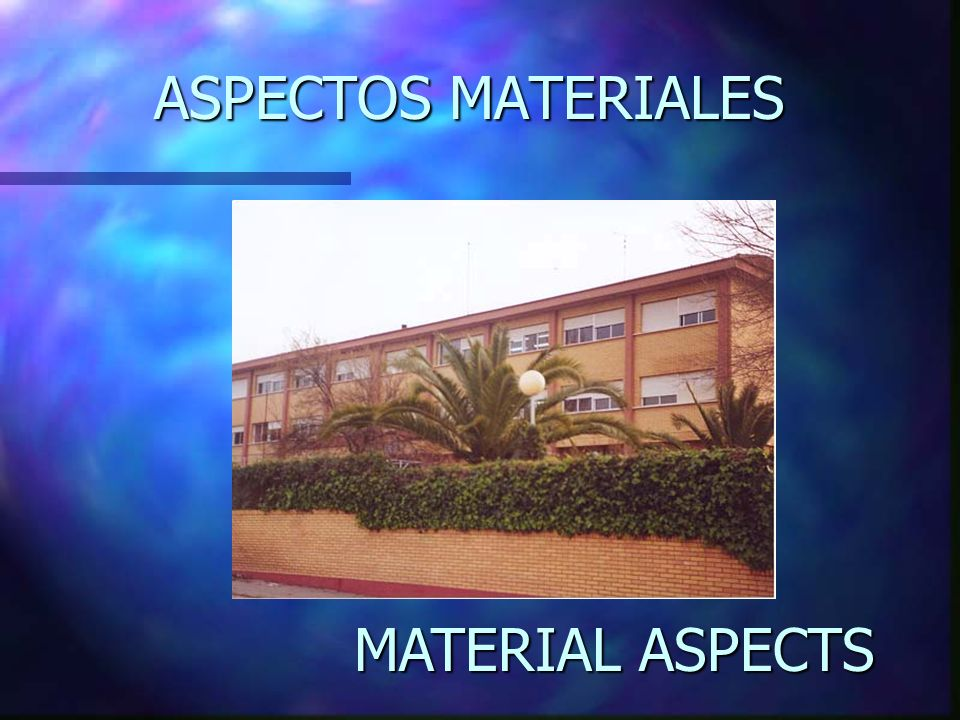 ASPECTOS MATERIALES MATERIAL ASPECTS