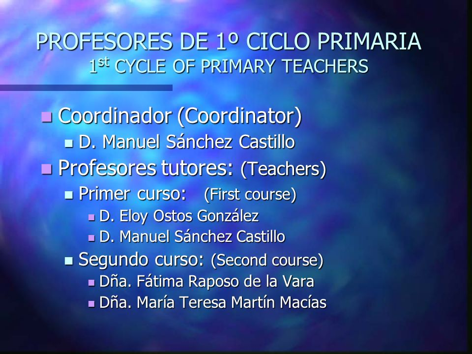 PROFESORES DE 1º CICLO PRIMARIA 1st CYCLE OF PRIMARY TEACHERS