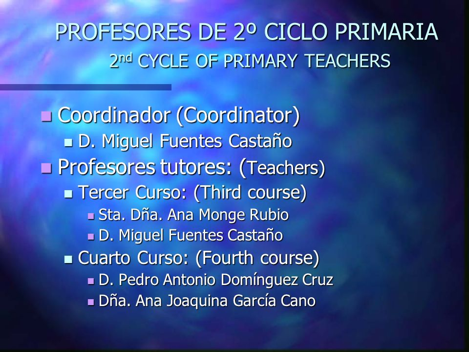 PROFESORES DE 2º CICLO PRIMARIA 2nd CYCLE OF PRIMARY TEACHERS