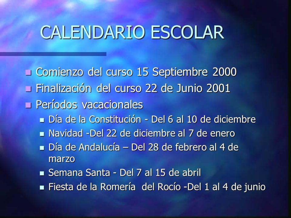 CALENDARIO ESCOLAR Comienzo del curso 15 Septiembre 2000