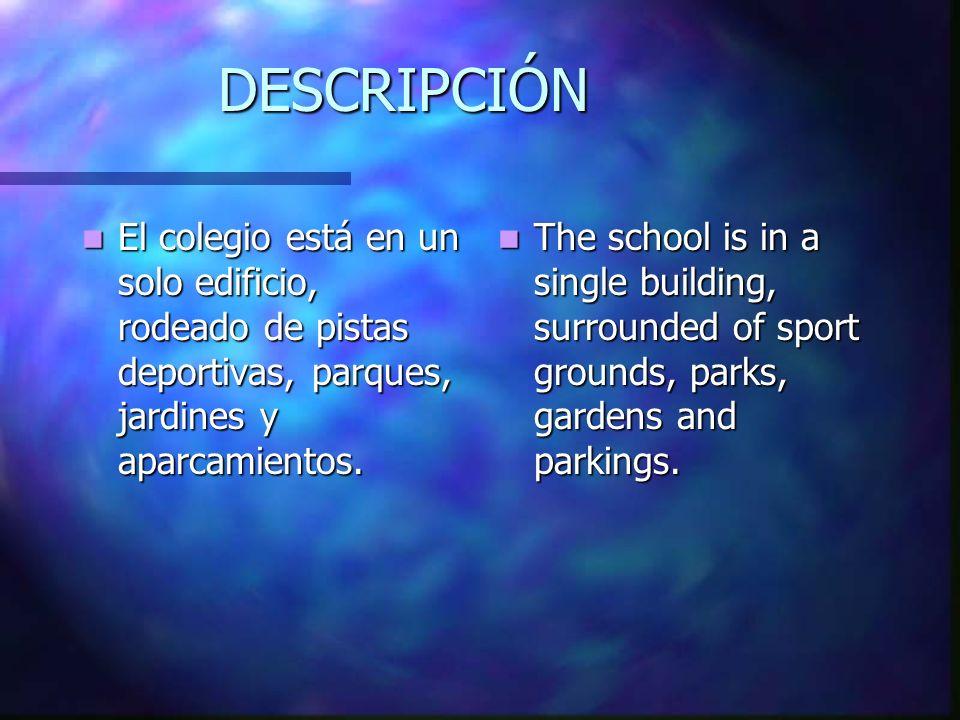 DESCRIPCIÓNEl colegio está en un solo edificio, rodeado de pistas deportivas, parques, jardines y aparcamientos.