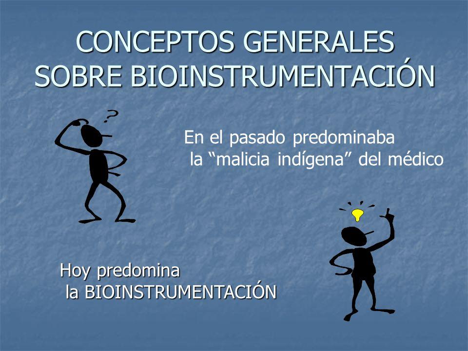 CONCEPTOS GENERALES SOBRE BIOINSTRUMENTACIÓN