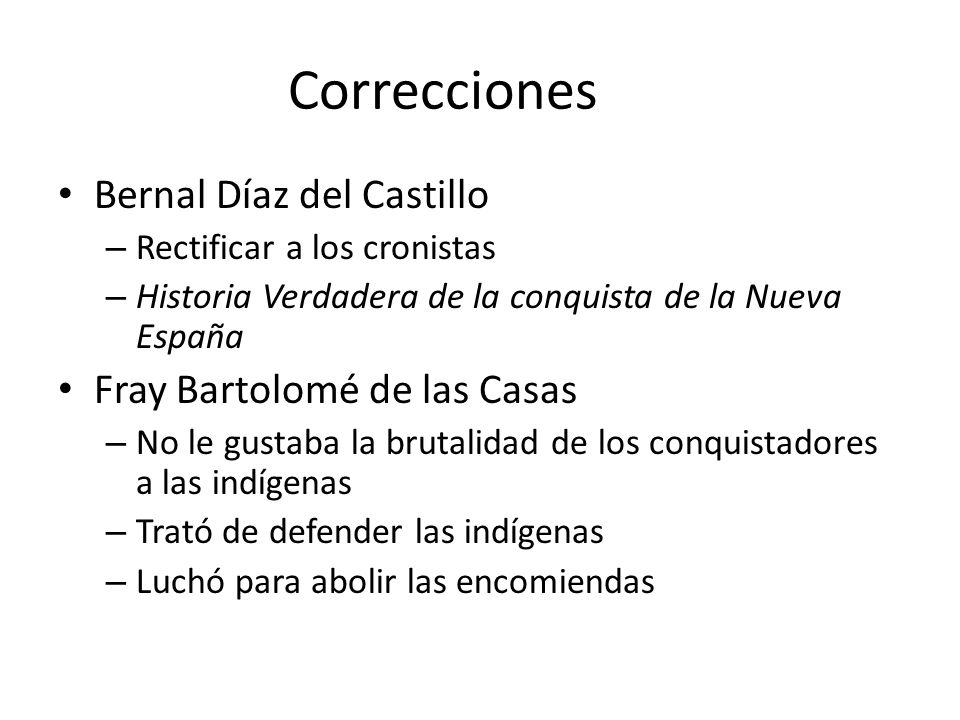 Correcciones Bernal Díaz del Castillo Fray Bartolomé de las Casas