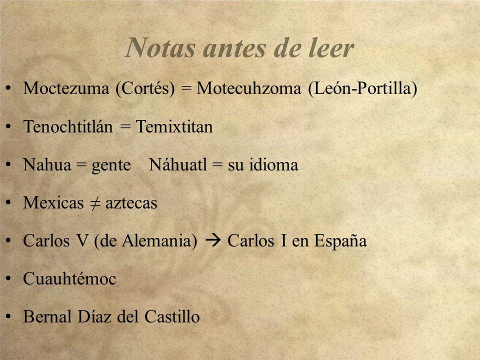 Notas antes de leer Moctezuma (Cortés) = Motecuhzoma (León-Portilla)