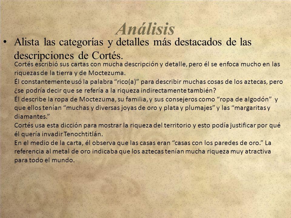 Análisis Alista las categorías y detalles más destacados de las descripciones de Cortés.
