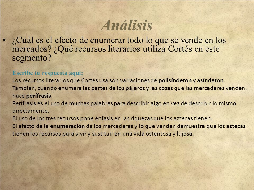 Análisis ¿Cuál es el efecto de enumerar todo lo que se vende en los mercados ¿Qué recursos literarios utiliza Cortés en este segmento