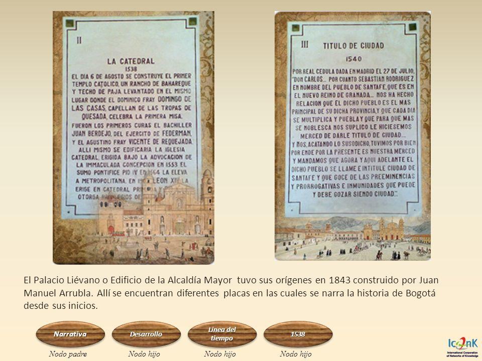 El Palacio Liévano o Edificio de la Alcaldía Mayor tuvo sus orígenes en 1843 construido por Juan Manuel Arrubla. Allí se encuentran diferentes placas en las cuales se narra la historia de Bogotá desde sus inicios.