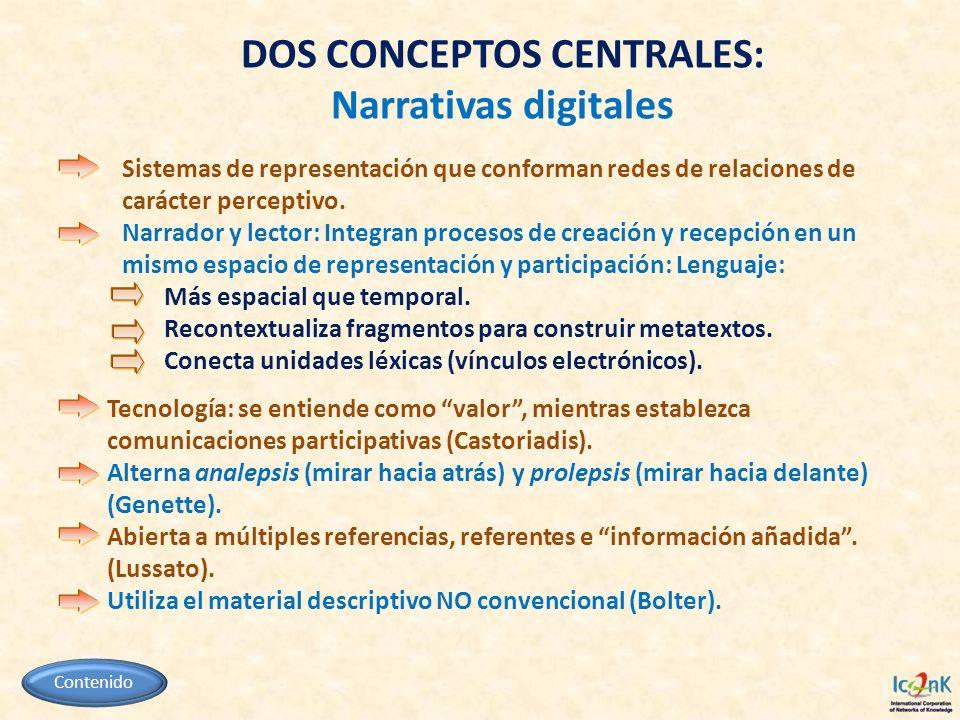 DOS CONCEPTOS CENTRALES: Narrativas digitales