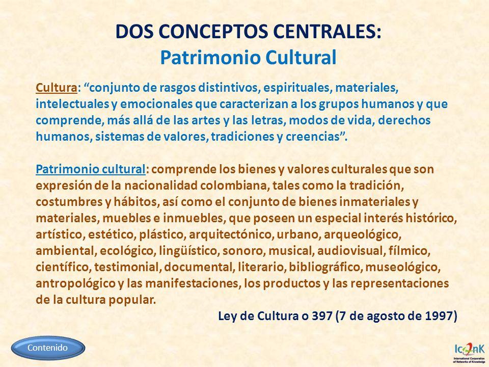DOS CONCEPTOS CENTRALES: Patrimonio Cultural