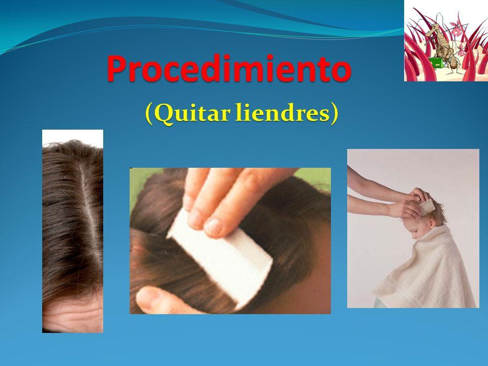 Procedimiento (Quitar liendres)